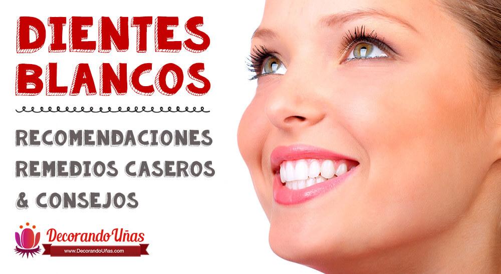 Blanqueamiento dental: Recomendaciones, remedios y consejos
