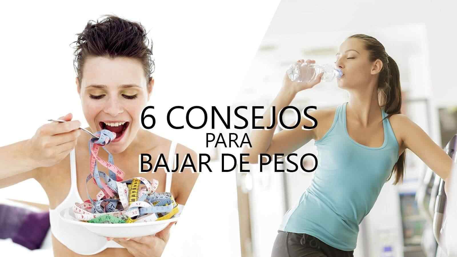 6 Consejos sanos para bajar de peso